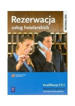 Rezerwacja usług hotelarskich Kwalifikacja T.11.1 Podręcznik do nauki zawodu technik hotelarstwa , Nowa