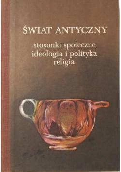 Świat antyczny stosunki społeczne ideologia i polityka religia