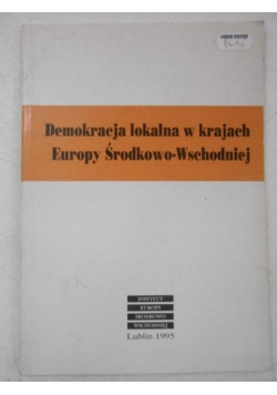 Miszczuk Andrzej (red.) - Demokracja lokalna w krajach Europy Środkowo-Wschodniej
