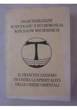 Franciszkanizm w spotkaniu z duchowością kościołów wschodnich