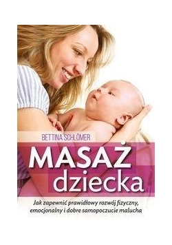 Masaż dziecka Jak zapewnić prawdłowy rozwój...