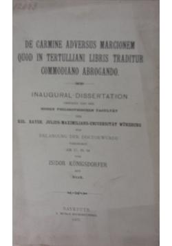 De carmine adversus Marcionem quod in Tertulliani libris Traditur Commodiano Abrogando, 1905 r.