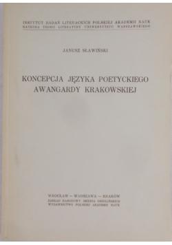 Koncepcja języka poetyckiego awangardy Krakowskiej -Tom IV