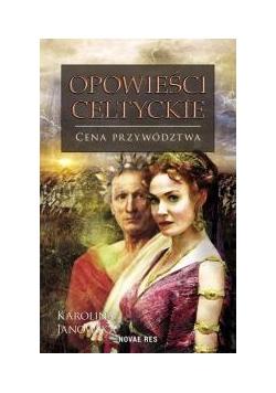 Opowieści celtyckie. Cena przywództwa