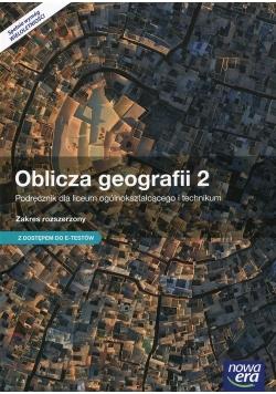 Oblicza geografii 2 Podręcznik wieloletni Zakres rozszerzony z dostępem do e-testów
