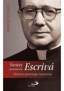 Święty Josemaria Escriva.Historia pewnego marzenia