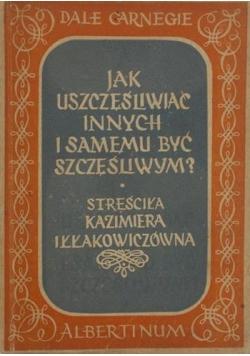 Jak uszczęśliwiać innych i samemu być szczęśliwym?, 1936 r.