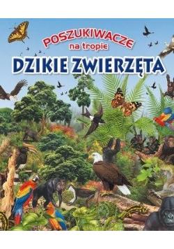 Poszukiwacze na tropie. Dzikie zwierzęta