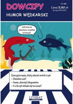 Dowcipy Nr 44 Humor wędkarski