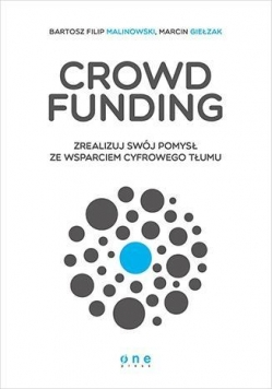 Crowdfunding. Zrealizuj swój pomysł