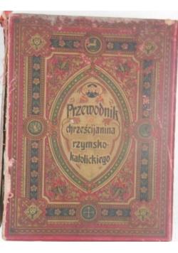 Przewodnik chrześcijanina rzymsko-katolickiego, 1905 r.