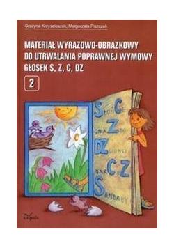 Materiał wyrazowo-obrazkowy... głosek S,C,Z,DZ
