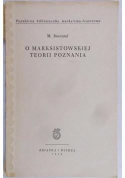 O Marksistowskiej teorii Poznania