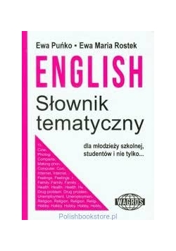 English Słownik Tematyczny dla młodzieży szkolnej,studentów i nie tylko...