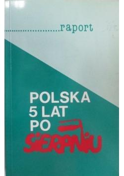 Raport: Polska 5 lat po sierpniu