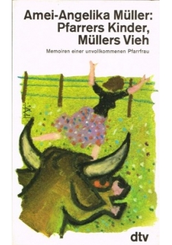 Pfarrers Kinder, Mullers Vieh