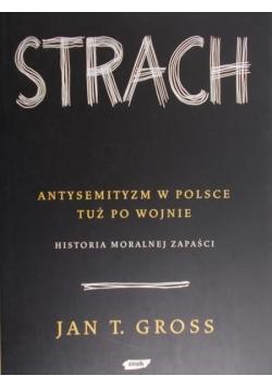 Strach Antysemityzm w Polsce tuż po wojnie: Historia moralnej zapaści