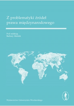 Z problematyki źródeł prawa międzynarodowego