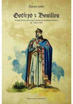 Gotfryd z Bouillon. Książę Dolnej Lotaryngii...