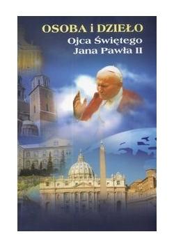 Osoba i dzieło Ojca Świętego Jana Pawła II