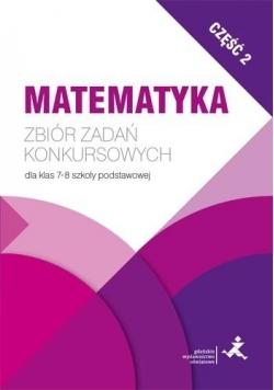 Matematyka. Zbiór zadań konkursowych kl. 7/8. cz.2
