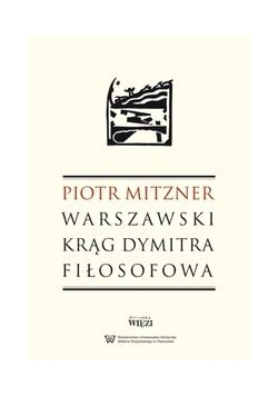 Mitzner Piotr - Warszawski krąg Dymitra Fiłosofowa