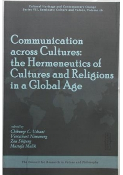 Communication Across Cultures: The Hermeneutics of Cultures and Religions in a Global Age