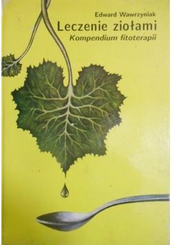 Leczenie ziołami Kompendium fitoterapii