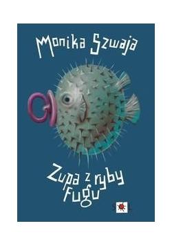 Zupa z ryby fugu - Monika Szwaja