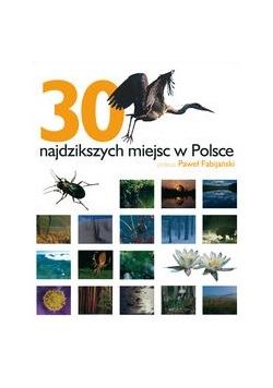 30 najdzikszych miejsc w Polsce