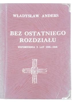Bez ostatniego rozdziału. Wspomnienia z lat 1939-1946