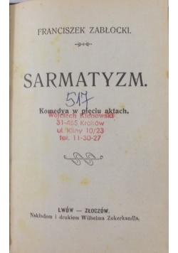 Sarmatyzm. Komedya w pięciu aktach, 1928 r.
