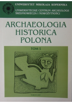 Archaeologia, historica, polona, tom 5