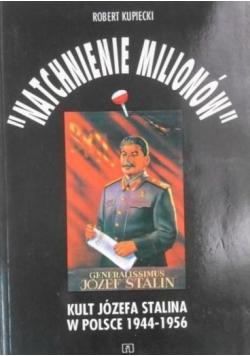"""""""Natchnienie milionów"""". Kult Józefa Stalina w Polsce 1944-1956"""