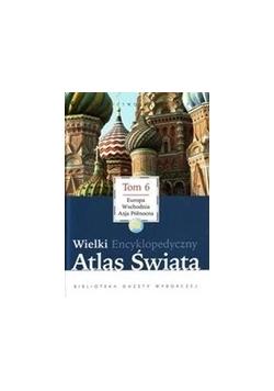 Wielki atlas encyklopedyczny atlas świata tom 6
