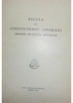 Regula et costitutiones generales ordinis fratrum minorum