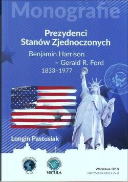 Prezydenci Stanów Zjednoczonych Część 2 Benjamin Harrison - Gerald R. Ford 1833-1977