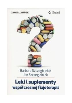 Leki i suplementy współczesnje fizjoterapii