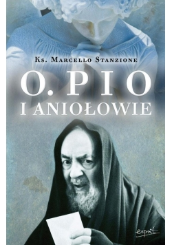 Ojciec Pio i Aniołowie