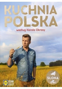 Kuchnia Polska według Karola Okrasy