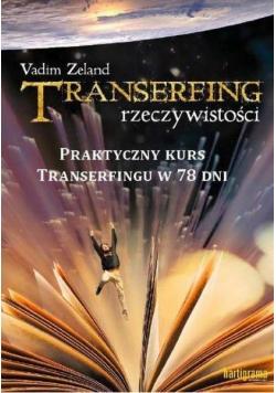 Transerfing rzeczywistości T.9 Praktyczny kurs...