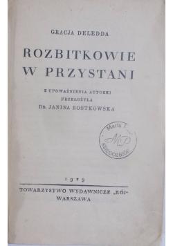 Rozbitkowie w przystani, 1929 r