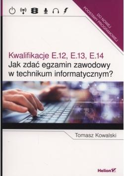 Jak zdać egzamin zawodowy w technikum informatycznym? Kwalifikacje E.12, E.13, E.14