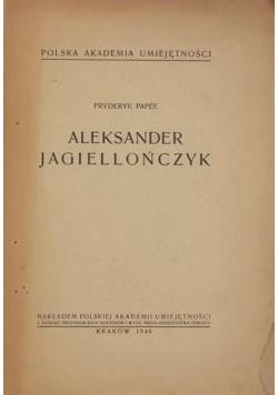 Aleksander Jagiellończyk, 1949 r.