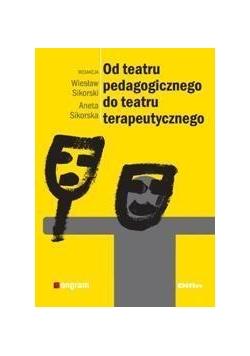 Od teatru pedagogicznego do teatru terapeutycznego