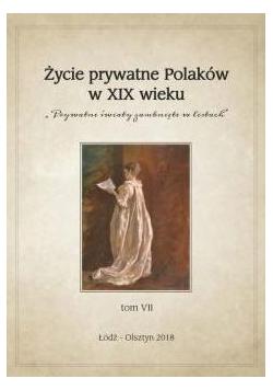 Życie prywatne Polaków w XIX wieku T.7