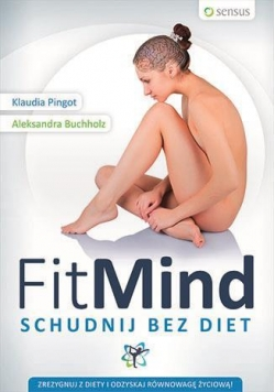 Fit mind. Schudnij bez diet