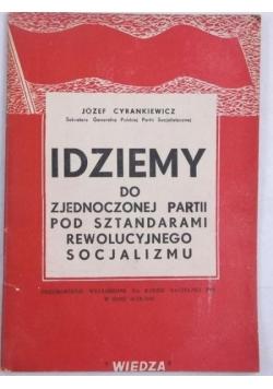 Idziemy do zjednoczonej partii pod sztandarami rewolucyjnego socjalizmu