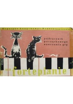 Podręcznik poczatkowego nauczania gry na fortepianie