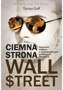 Ciemna strona Wall Street. Opowieść maklera...